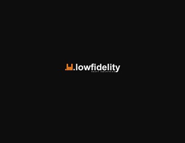 lowfidelity